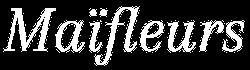 Maïfleurs